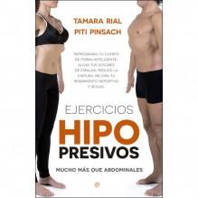Ejercicios hipopresivos, por Piti Pinsach, Tamara Rial. Editorial La Esfera de los Libros