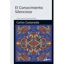 El Conocimiento Silencioso | Carlos Castaneda  | ed. Gaia