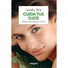 Cuida Tus Ojos | Carmela Paris  | ed. Integral