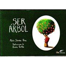Ser árbol, por Alicia Sánchez. Editorial Olelibros