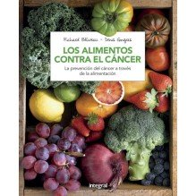 Los Alimentos Contra El Cancer | Beliveau  | ed. Integral