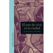 El arte de vivir en la ciudad, por Adam Ford. Ediciones Siruela