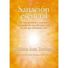 Sanación esencial, por Barbara Ann Brennan. Editorial Eleftheria