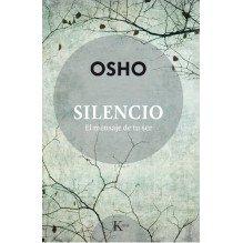 Silencio, El mensaje de tu ser. Por Osho. Editorial Kairós