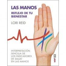 Las manos. reflejo de tu bienestar. Lori Reid. Editorial EDAF