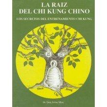 La Raíz del Chi Kung Chino, de Yang Jwing-Ming. Editorial Mirach