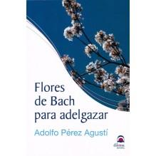 Flores de Bach para adelgazar, de Adolfo Pérez Agustí. Dilema Editorial