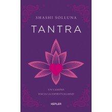 Tantra, un camino hacia la espiritualidad, de Sashi Solluna. Editorial Kepler (Urano)