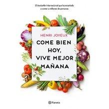 Come bien hoy, vive mejor mañana, por Henri Joyeux.  Editorial Planeta