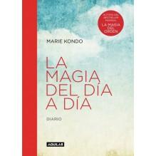 La magia del día a día (La magia del orden), por Marie Kondo. Editorial Aguilar