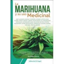 La Marihuana y su uso medicinal, de Santiago García. Editorial El Ángel