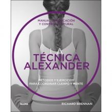 La técnica Alexander, Richard Brennan. Editorial Blume