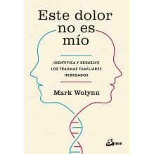 Este dolor no es mío, por Wolynn, Mark. Gaia Ediciones