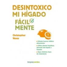 Desintoxico mi hígado fácilmente, de Christopher Vasey. Editorial Urano – Terapias Verdes
