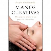Manos curativas, de Gayle Macdonald. Ediciones Obelisco