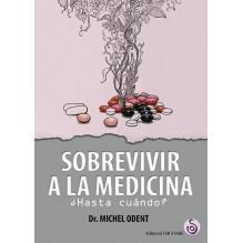 Sobrevivir a la medicina, por Michael Odent. Editorial Ob Stare