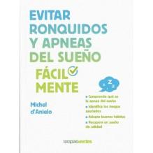 Evitar ronquidos y apneas del sueño fácilmente, de Michel d'anielo. Editorial: Terapias Verdes