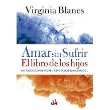Amar sin sufrir: el libro de los hijos, por Virginia Blanes. Gaia Ediciones