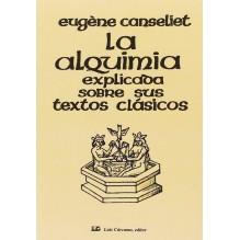 La alquimia explicada sobre sus textos clásicos, de Eugène Canseliet. Luis Cárcamo Editor