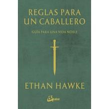 Reglas para un caballero, por Ethan Hawke. Gaia Ediciones. Ilustraciones de Ryan Hawke