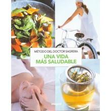 Método Sagrera: Una vida más saludable Dr. Jordi Sagrera. Editorial Integral (RBA)