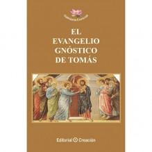 El Evangelio gnóstico de Tomás, por Jesús García Consuegra. Editorial Creación
