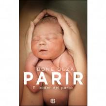 PARIR. El poder del parto, por Ibone Olza. Ediciones B