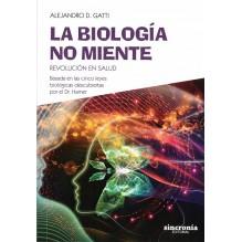 La biología no miente, por Alejandro D. Gatti. Sincronía Editorial