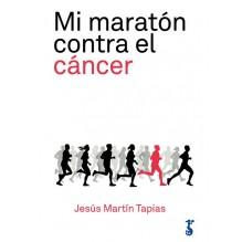 Mi maratón contra el cáncer, por Jesús Martín Tapias. Arzalia Ediciones