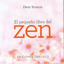 El pequeño libro del Zen, por David Schiller, Editorial Obelisco
