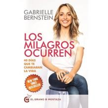 Los milagros ocurren, Gabrielle Bernstein. Editorial: El grano de mostaza