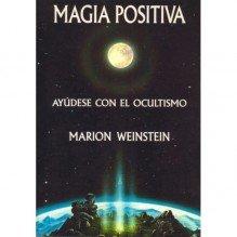 Magia Postiva | Marion Weinstein  | ed. Luis Carcamo