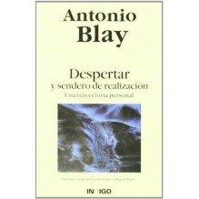Despertar Y Sendero De Realizacion | Antonio Blay  | ed. Indigo