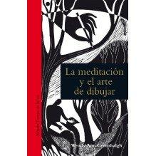 La meditación y el arte de dibujar, por Wendy Ann Greenhalgh. Ediciones Siruela