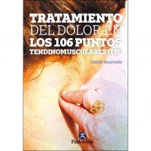 Tratamiento del dolor en los 106 puntos tendinomusculares ™ , de Colette Bacchetta. Editorial Paidotribo