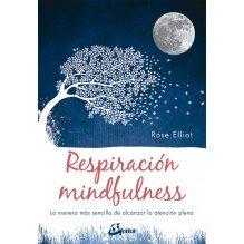 Respiración mindfulness, por Rose Elliot.  Gaia Ediciones