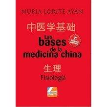 Las Bases De La Medicina China - Fisiologia | Nuria Lorite Ayan  | ed. Palibrio Editorial