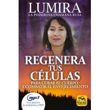 Regenera tus Células, por Lumira. Macro Ediciones