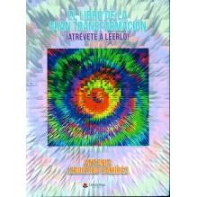 El libro de la gran transformación. ¡¡Atrévete a leerlo!!, por Antonia Izquierdo Ramírez. Editorial Círculo Rojo