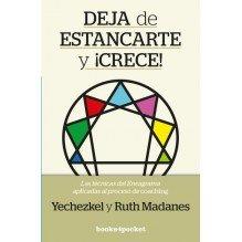 Deja de estancarte y ¡crece!, por Yechezkel Madanes y Ruth Madanes