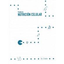 Tratado de Nutrición Celular, por Dr. José Luis Cidón Madrigal. Editorial: La Salud Naturalmente