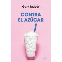 Contra el azúcar, por Gary Taubes. Editorial Kairós