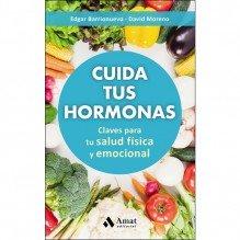 Cuida tus hormonas, de David Moreno Meler y Edgar Barrionuevo Burgos. Editorial Amat