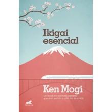 Ikigai esencial, por Ken Mogi. Vergara Ediciones