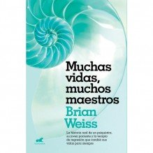 Muchas vidas, muchos maestros, de Brian Weiss. Vergara Ediciones