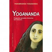 Yogananda. pequeñas grandes historias del Maestro, Paramhansa Yogananda. Ediciones Obelisco