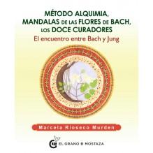 Método alquimia, Mandalas de las flores de Bach, los doce curadores. Por Marcela Rioseco Murden. Editorial: El Grano de Mostaza