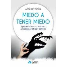 Miedo a tener miedo, por Anna San Molina. Editorial Amat