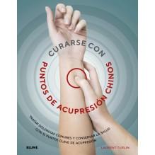 Curarse con punto de acupresión chinos, por Laurent Turlin Alix y Lefief-Delcourt. Editorial Blume