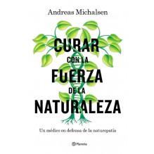Curar con la fuerza de la naturaleza. Autores: Andreas Michalsen | Petra Thorbrietz. Editorial Planeta